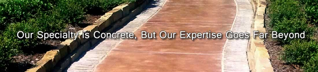 Our specialty is concrete but our experience goes far beyond